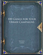 100 Gangs for Your Urban Campaigns