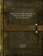 100 Goods and Services to Find on the Fantasy Black Market