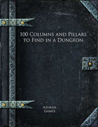 100 Columns and Pillars to Find in a Dungeon