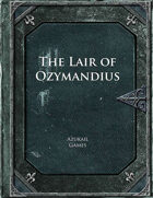 The Lair of Ozymandius