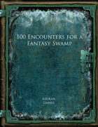 100 Encounters for a Fantasy Swamp