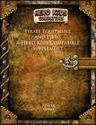 Pirate Equipment and Items - A Hero Kids Compatible Supplement