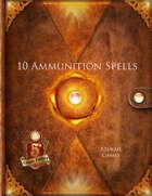 10 Ammunition Spells (5E)