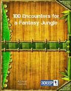 100 Encounters for a Fantasy Jungle (3Deep)