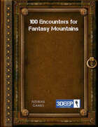 100 Encounters for Fantasy Mountains (3Deep)
