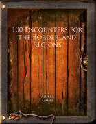 100 Encounters for the Borderland Regions