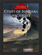 Cities of Sundara: Archbliss (PFRPG)