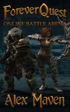 ForeverQuest: Online Battle Arena - A LitRPG Novel