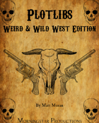 Plotlibs - Weird & Wild West Edition