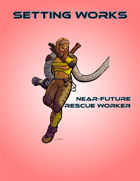 Setting Works: Near-Future Rescue Worker