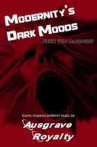Modernity's Dark Moods