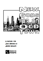 New Gods for an Old Town