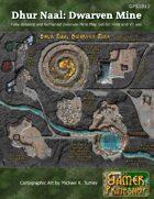 Dhur Naal Dwarven Mine Map Set