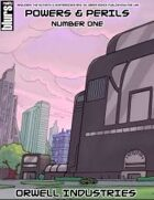 Powers & Perils #1: Orwell Industries (M&M Superlink Edition)