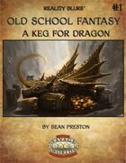 Old School Fantasy #1: A Keg for Dragon (Savage Worlds Edition)