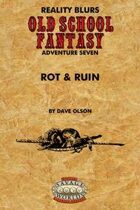 Old School Fantasy #7: Rot & Ruin (Savage Worlds Edition)