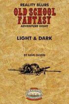 Old School Fantasy #8: Light & Dark (Savage Worlds Edition)