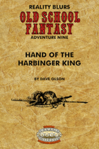 Old School Fantasy #9: Hand of the Harbinger King (Savage Worlds Edition)