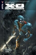 X-O Manowar Volume 3: Planet Death