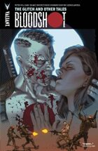 Bloodshot Volume 6: The Glitch and Other Tales