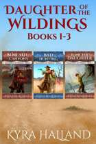 Daughter of the Wildings Books 1-3 [BUNDLE]