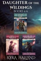 Daughter of the Wildings Books 4-6 [BUNDLE]