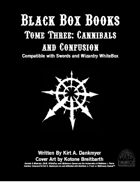 Black Box Books -- Tome Three: Cannibals and Confusion