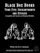 Black Box Books -- Tome Five: Enchantments and Effigies