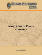 Malat's List of Places to Avoid V