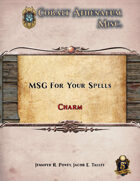 MSG For Your Spells: Charm