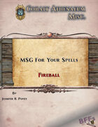 MSG For Your Spells: Fireball