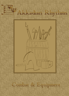 Akkadian Rhythms: Combat & Equipment Handout