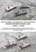 USS Tuscumbia, Indianola and Chillicothe, 1/600 and 1/1200