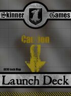 Skinner Games - Launch Deck