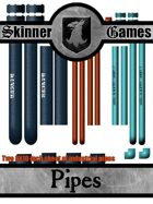 Skinner Games - Pipes