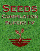 Seeds Compilation: Supers I-V