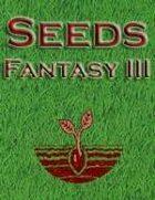 Seeds: Fantasy III