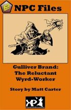 NPC Files: Gulliver Brand the Reluctant Wyrd-Worker