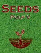 Seeds: Pulp V