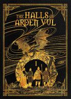 The Halls of Arden Vul: Volume I