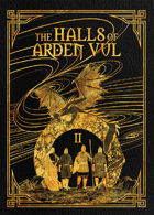 The Halls of Arden Vul: Volume II
