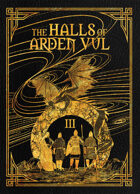 The Halls of Arden Vul: Volume III