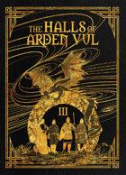 The Halls of Arden Vul: Volume III