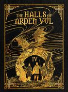 The Halls of Arden Vul: Volume IV
