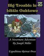 Big Trouble in Little Oaktown