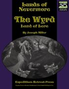 Lands of Nevermore: The Wyrd
