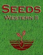 Seeds: Western II