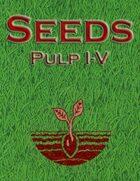 Seeds Compilation: Pulp I-V