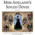 Miss Adelaide's Soiled Doves