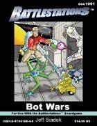 Bot Wars - Battlestations Mini-Campaign #2